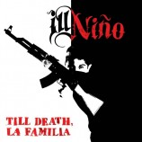 """Live Like There's No Tomorrow"" es el primer single de ""Till Death, La Familia"", lo nuevo de Ill Niño"