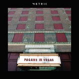 "Lo nuevo de Metric ""Pagans in Vegas"" estrena single ""Cascades"""