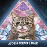 Lil BUB – Science & Magic