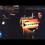 "The War on Drugs deja escuchar el cuarto single de ""A Deeper Understanding"""